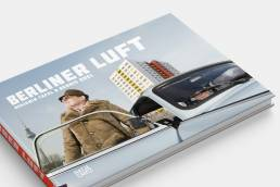 Berliner Luft, Hatje Cantz Verlag, © Benjamin Tafel
